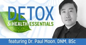 Dr. Paul Moon on Detoxing